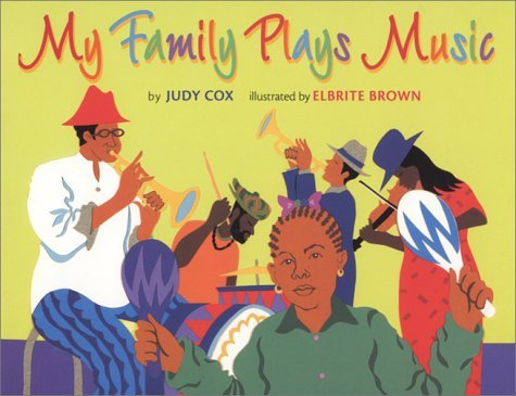 My Family Plays Music (Coretta Scott King/John Steptoe Award for New Talent. Illustrator (Awards)) by Judy Cox (2005-09-20)