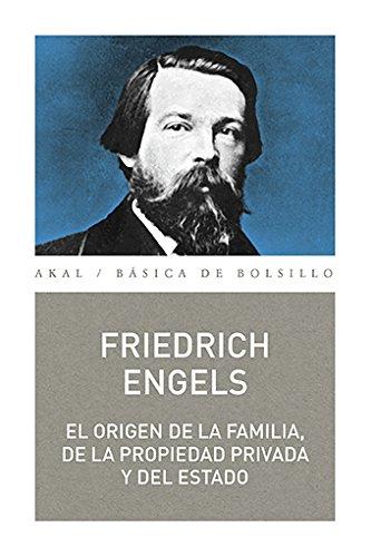El origen de la familia, de la propiedad privada y del Estado (Básica de Bolsillo) por Feriedrich Engels
