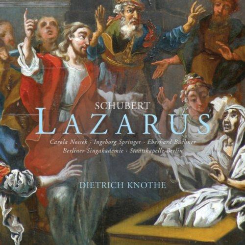 "Lazarus, D. 689, Act 2: Recitative ""Weß ist der Klage Stimme"" (Nathanael, Simon)"