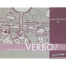 Para que sirve un verbo?/What Are Verbs For? (Coleccion Caja De Herramientas/Toolbox)