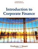 Introduction to Corporate Finance: What Companies Do (with Economics CourseMate with eBook Printed Access Card and Thomson ONE Business School Edition 6-month Printed Access Card) 3rd (third) Edition by Graham, John, Smart, Scott B. [2011]