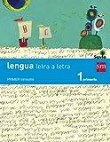 Lengua: letra a letra. 1 Primaria. Savia - 9788467567908
