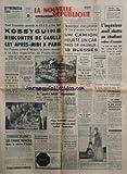 NOUVELLE REPUBLIQUE (LA) [No 6917] du 16/06/1967 - KOSSYGUINE RENCONTRE DE GAULLE A PARIS -LES PAYS ARABES PROCLAMENT LA GUERRE TOTALE ECONOMIQUE - LE MYSTERE DE PEUPLINGUES / MME ROHART -LES AVIONS FRANCAIS DANS LA GUERRE D'ISRAEL PAR MAREY -PRISON AVEC SURSIS POUR SMADJA A TUNIS -LA LYBIE EXIGE LA LIQUIDATION DES BASE US ET BRITANNIQUES -LE PRIX F.J. ARMORIN A UN JEUNE BORDELAIS -LES SPORTS - ETTER...