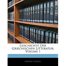 Geschichte Der Griechischen Litteratur, Erster Band