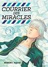 Courrier des miracles, tome 3 par Asahi