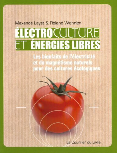 Electroculture et Energies libres