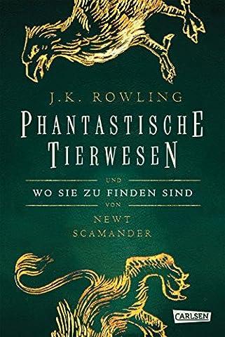 Hogwarts-Schulbücher: Phantastische Tierwesen und wo sie zu finden