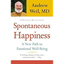 [(Spontaneous Happiness)] [By (author) Andrew Weil] published on (November, 2011)