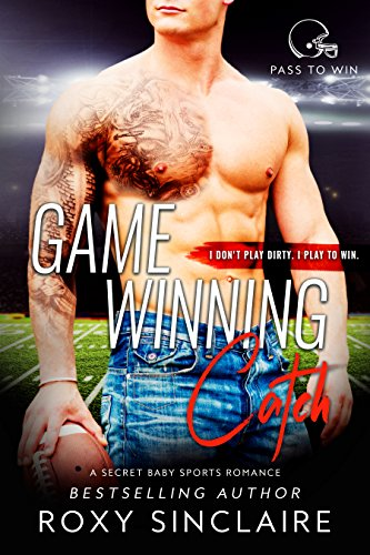 game-winning-catch-a-secret-baby-sports-romance-pass-to-win-book-5-english-edition