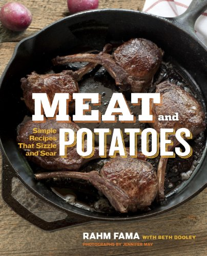Meat and Potatoes: Simple Recipes that Sizzle and Sear (English Edition) (Fleisch Sear)