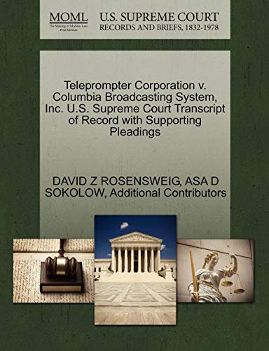 Teleprompter-system (Teleprompter Corporation V. Columbia Broadcasting System, Inc. U.S. Supreme Court Transcript of Record with Supporting Pleadings)