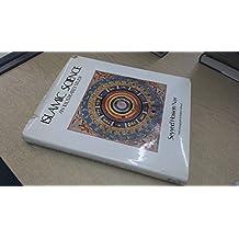 Islamic Science: An Illustrated Study (World of Islam Fest. Pub. Co.)