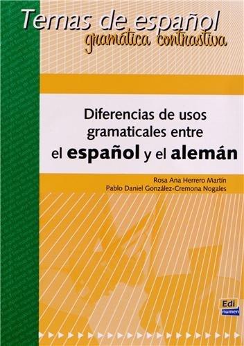 Diferencias De Usos Gramaticales Entre El Español Y Aleman (Español Lengua Extranjera) por Aa.Vv.