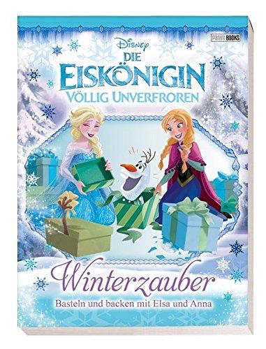 Disney Die Eiskönigin: Winterzauber: Basteln und backen mit Elsa und Anna
