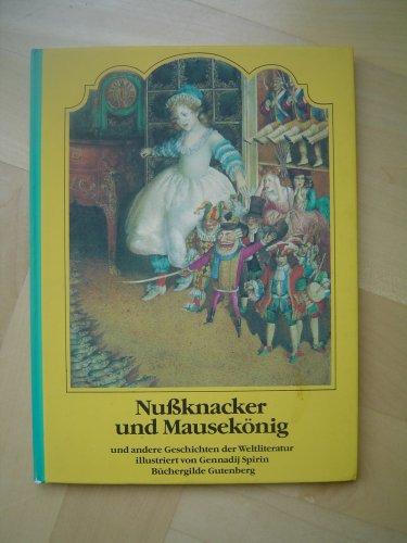 Nußknacker und Mausekönig und andere Geschichten der Weltliteratur. Die ersten vier Erzählungen wurden neu bearbeitet von Heike Mück. -