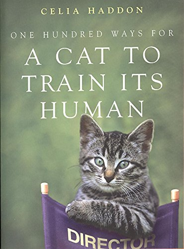One Hundred Ways for a Cat to Train Its Human por Celia Haddon