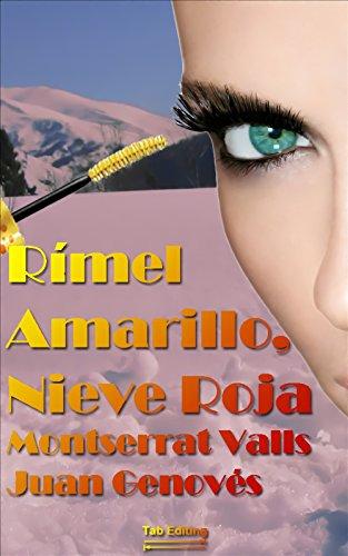 Rímel Amarillo, Nieve Roja por Montserrat Valls Giner