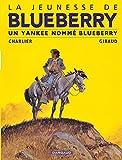 La Jeunesse de Blueberry, tome 2 - Un Yankee nommé Blueberry