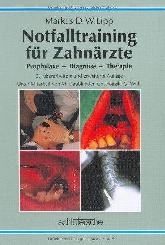 Notfalltraining für Zahnärzte. Prophylaxe, Diagnose, Therapie -