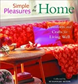 Simple Pleasures of the Home: Cozy Comforts and Old-Fashioned Crafts for Every Room in the House by Susannah Seton (1999-10-01)