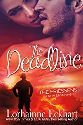 The Deadline: Volume 1 (The Friessens: A New Beginning) by Lorhainne Eckhart (2014-09-15)