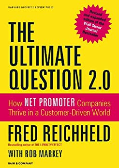 The Ultimate Question 2.0 (Revised and Expanded Edition): How Net Promoter Companies Thrive in a Customer-Driven World by [Reichheld, Fred]