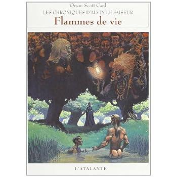 Chroniques d'Alvin le Faiseur, tome 5 : Flammes de vie