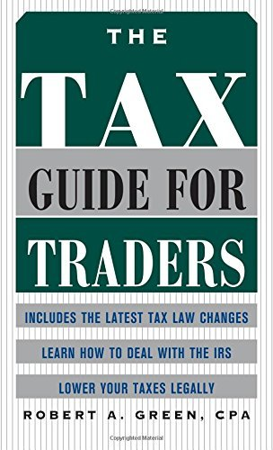 The Tax Guide for Traders by Robert Green (2004-10-18)