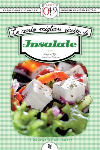 Le cento migliori ricette di insalate (eNewton Zeroquarantanove)