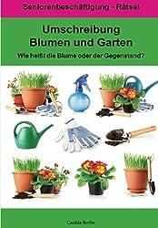 Umschreibung Blumen und Garten - Wie heißt die Blume oder der Gegenstand?: Seniorenbeschäftigung Rätsel