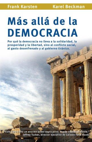 Mas alla de la democracia por Karel Beckman