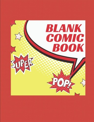 Blank Comic Book Notebook: Create Your Own Comic Book Strip, Variety of Templates For Comic Book Drawing, Super Pop-[Professional Binding]
