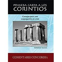 Primera carta a los corintios, consejos para una congregación en crisis (Commentary on First Corinthians, advice to a congregation in crisis)