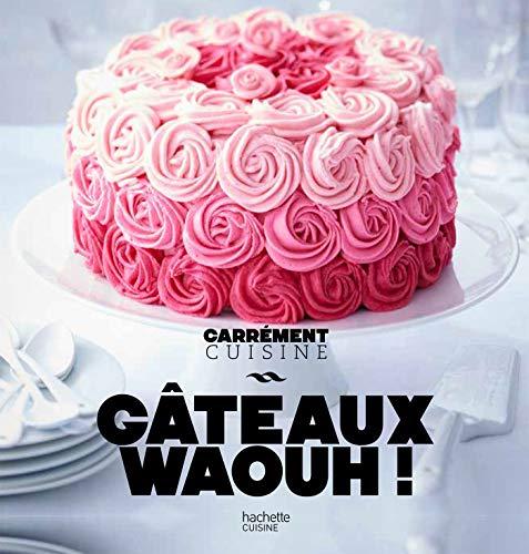 100 recettes de Gateaux waaaouhh ! par  Collectif
