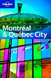 Montreal & Quebec city 1 (Lonely Planet City Guides)