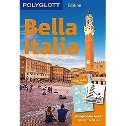 POLYGLOTT on tour Reiseführer Bella Italia: 50 legendäre Touren gestern & heute, mit herausnehmbarer Karte