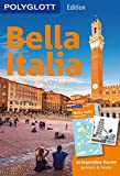 POLYGLOTT on tour Reiseführer Bella Italia: 50 legendäre Touren gestern & heute, mit herausnehmbarer Karte - Eva Stadler