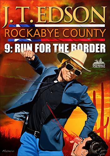 Rockabye County 9: Run for the Border (A Rockabye County Western) (English Edition)