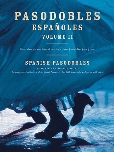 Pasodobles Espanoles: Spanish Pasadobles - Traditional Dance Music: Vol II