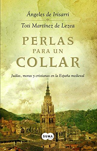 Perlas para un collar: Judías, moras y cristianas en la España medieval por Ángeles de Irrisarri