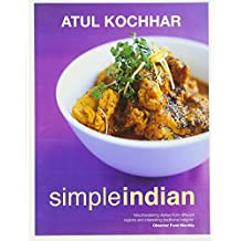 Simple Indian: The Fresh Tastes of Indian's Cuisine