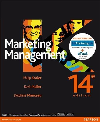Marketing Management 14e édition : Pack Premium FR/Ang : Livre en français + eText & MyLab en anglais - Licence étudiant 12 mois
