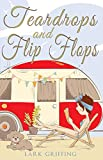 Book cover image for Teardrops and Flip Flops: A Laugh Out Loud Romantic Comedy about a Traveling Widow, Her Rescue Dog, and the Men Who Want to Court Them. (A G