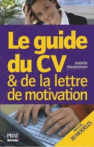 Le guide du CV et de la lettre de motivation par Isabelle Wackenheim