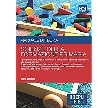 Hoepli Test 4 - Scienze della formazione primaria: Manuale di teoria per i test di ammissione all'università