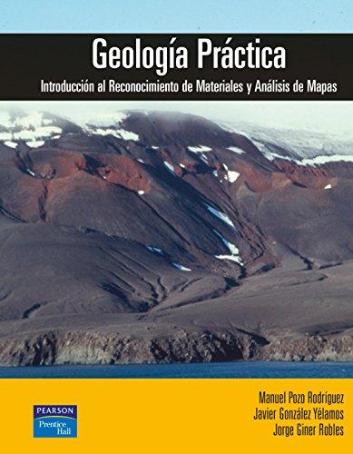 Geología práctica: Introducción al reconocimiento de materiales y análisis de mapas por Manuel Pozo Rodríguez