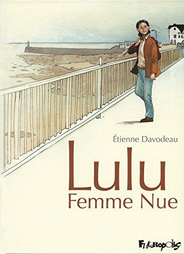 Lulu femme nue, Intégrale :