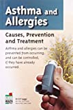 Asthma and Allergies: Causes, Prevention and Treatment