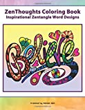 ZenThoughts Coloring Book: Inspirational Zentangle Word Designs: Volume 4 (ZenThoughts Coloring Books)