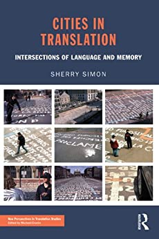 Cities in Translation: Intersections of Language and Memory par [Simon, Sherry]